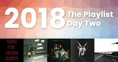 2018 – The Playlist – Day Two