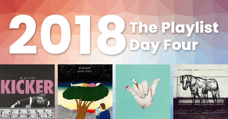 2018 – The Playlist – Day Four